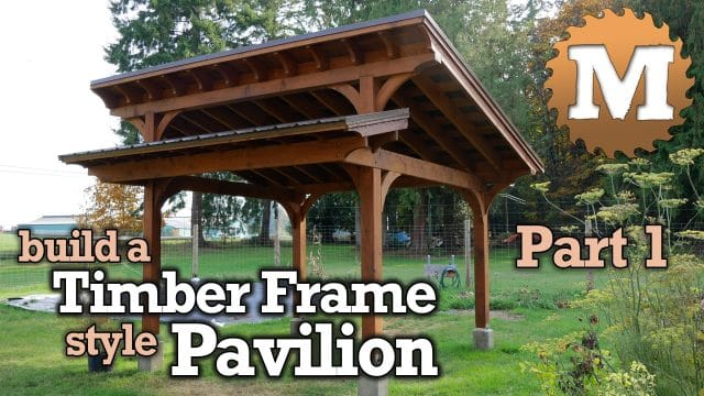 Build a Timber Frame Style Garden Pavilion Gazebo | MAN ...